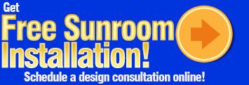 Free sunroom installation when you schedule a design consultation.